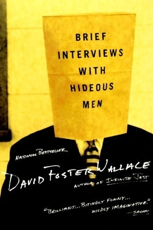Brief Interviews with Hideous Men by David Foster Wallace