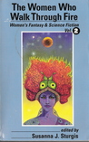 The Women Who Walk Through Fire (Women's Fantasy & Science Fiction Vol2)