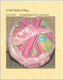 A Ball Made of Rags by C.E. Wills