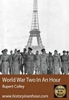 The Second World War In An Hour