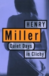 Quiet Days in Clichy by Henry Miller