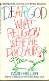 Dear God, What Religion Were the Dinosaurs?: More Children's Letters to God