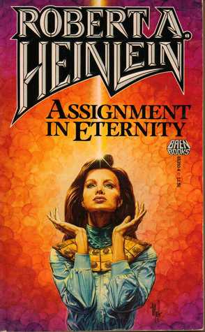 Assignment In Eternity by Robert A. Heinlein