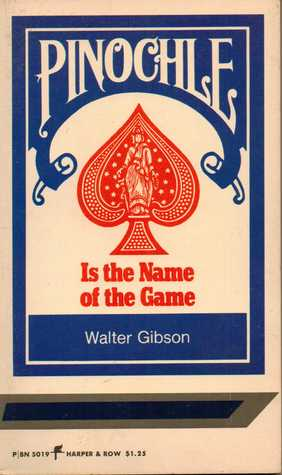 Pinochle is the Name of the Game by Walter B. Gibson
