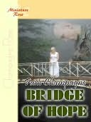 Bridge of Hope by Pam Champagne