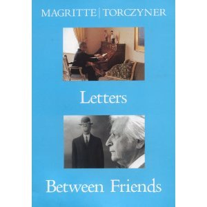 Magritte/Torczyner: Letters Between Friends