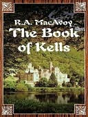 The Book of Kells by R.A. MacAvoy