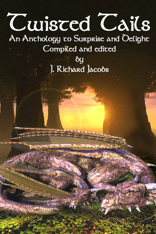 Twisted Tails: An Anthology to Surprise and Delight
