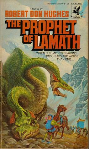 The Prophet of Lamath by Robert Don Hughes