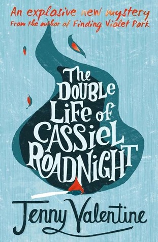 The Double Life of Cassiel Roadnight by Jenny Valentine