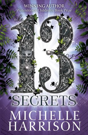 13 secrets thirteen treasures 3 by michelle harrison for Bureau 13 book series