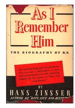 As I Remember Him, the Biography of R. S. by Hans Zinsser