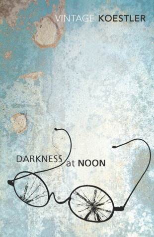 Darkness at Noon by Arthur Koestler