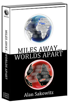 Miles Away... Worlds Apart by Alan Sakowitz