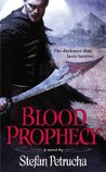 Blood Prophecy by Stefan Petrucha