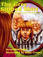 The Grey Striped Shirt: How Grandma and Grandpa Survived the Holocaust