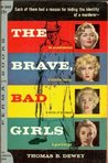The Brave, Bad Girls