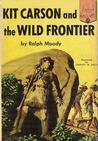 Kit Carson and the Wild Frontier (Landmark Books #53)