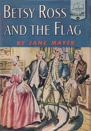 Betsy Ross and the Flag (Landmark Books #26)