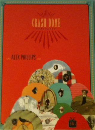 CRASH DOME by Alex Phillips