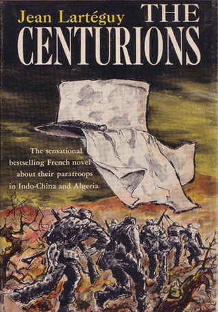 The Centurions by Jean Lartéguy