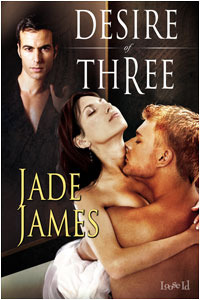 Desire of Three by Jade James
