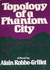 Topology of a Phantom City