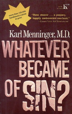 Whatever Became of Sin? by Karl A. Menninger