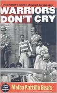 Warriors Don't Cry by Melba Pattillo Beals
