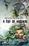 A Cup of Normal by Devon Monk