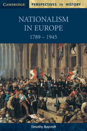 Nationalism in Europe 1789-1945 by Timothy Baycroft
