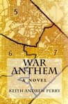 War Anthem by Keith Andrew Perry