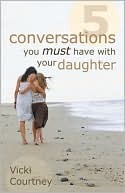 Five Converstations You Must Have with Your Dauther