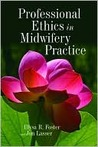 Professional Ethics in Midwifery Practice Professional Ethics in Midwifery Practice