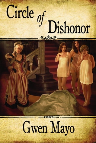 Circle of Dishonor by Gwen Mayo