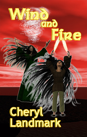 Wind and Fire by Cheryl Landmark