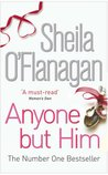 Anyone but Him by Sheila O'Flanagan