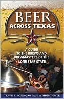 Beer Across Texas by Travis E. Poling