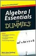 Algebra I Essentials for Dummies by Mary Jane Sterling