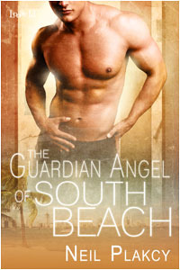 The Guardian Angel of South Beach by Neil S. Plakcy