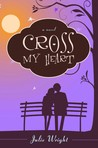 Cross My Heart by Julie Wright
