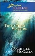 Troubled Waters by Rachelle McCalla