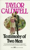 Testimony of Two Men by Taylor Caldwell