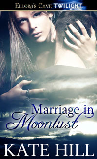 Marriage in Moonlust by Kate Hill