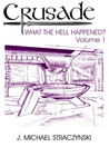Crusade: What the Hell Happened? Volume 1