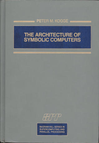 Free download online The Architecture of Symbolic Computers ePub