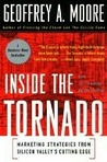 Inside the Tornado: Marketing Strategies from Silicon Valley