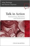 Talk in Action: Interactions, Identities, and Institutions