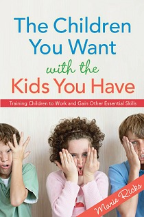 The Children You Want with the Kids You Have by Marie Ricks