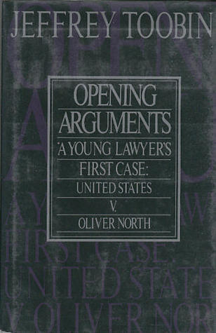 Opening Arguments by Jeffrey Toobin
